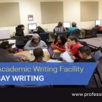 Choose Good Academic Writing Facility For Your Essay Writing