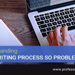 Why Is Understanding The Essay Writing Process So Problematic?