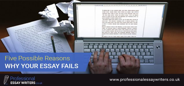 Five Possible Reasons Why Your Essay Fails