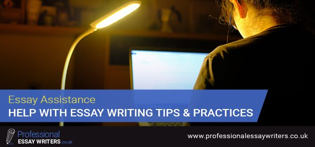 Essay Assistance - Help With Essay Writing Tips And Practices