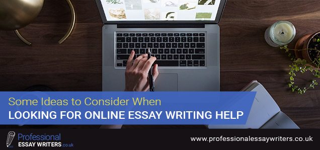Some Ideas to Consider When Looking for online Essay Writing Help