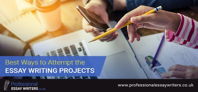 Best Ways to Attempt the Essay Writing Projects